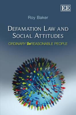 Defamation Law and Social Attitudes: Ordinary Unreasonable People (Hardback)
