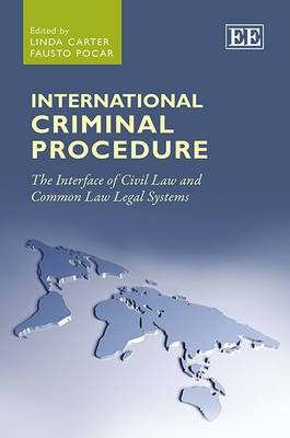International Criminal Procedure: The Interface of Civil Law and Common Law Legal Systems (Hardback)