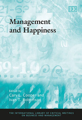 Management and Happiness - The International Library of Critical Writings on Business and Management 21 (Hardback)
