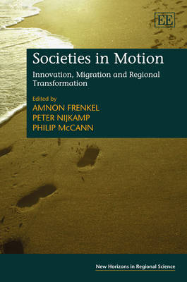 Societies in Motion: Innovation, Migration and Regional Transformation - New Horizons in Regional Science Series (Hardback)