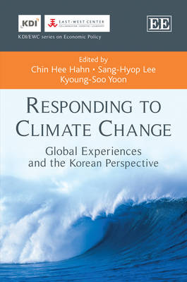 Responding to Climate Change: Global Experiences and the Korean Perspective - KDI/EWC Series on Economic Policy (Hardback)