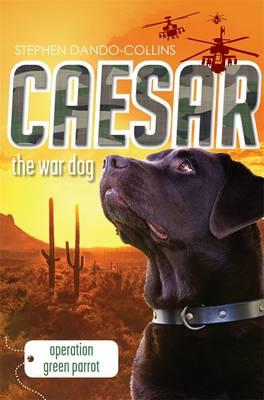 Caesar the War Dog 4: Operation Green Parrot (Paperback)