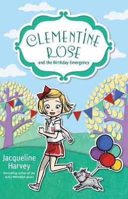 Clementine Rose and the Birthday Emergency 10 (Paperback)