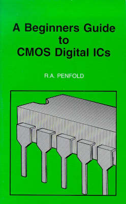 Beginners Guide to CMOS Digital IC's - BP S. 333 (Paperback)