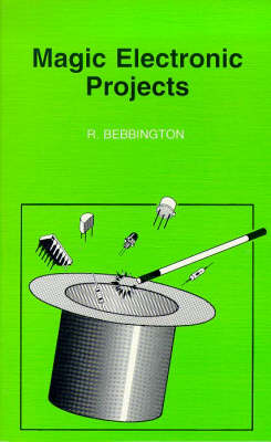 Magic Electronic Projects - BP S. 334 (Paperback)