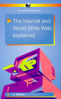 The Internet and World Wide Web Explained - BP S. 403 (Paperback)