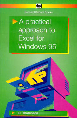 A Practical Approach to Excel for Windows 95 - BP S. 412 (Paperback)