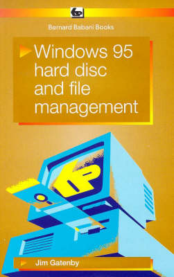 Windows 95: Hard Disc and File Management - BP S. 445 (Paperback)