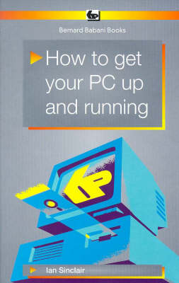 How to Get Your PC Up and Running - BP S. 446 (Paperback)
