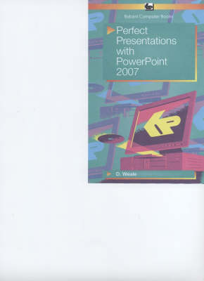 Perfect Presentations with PowerPoint 2007 (Paperback)