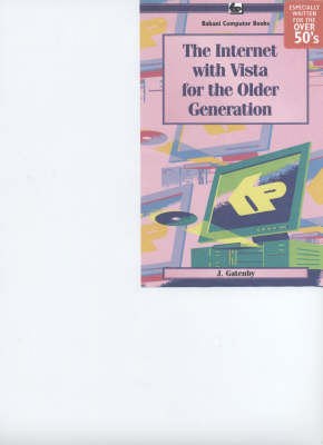 The Internet with Vista for the Older Generation (Paperback)