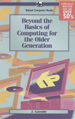 Beyond the Basics of Computing for the Older Generation (Paperback)