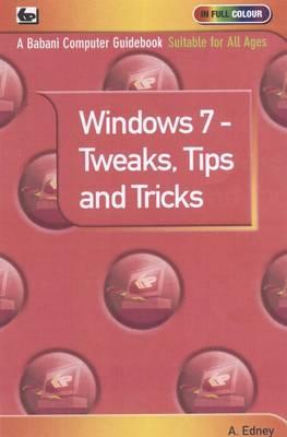 Windows 7 - Tweaks,Tips and Tricks (Paperback)