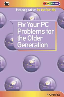Fix Your PC Problems for the Older Generation (Paperback)