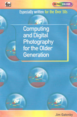 Computing and Digital Photography for the Older Generation (Paperback)