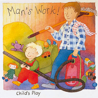 Man's Work - All in a Day (Board book)