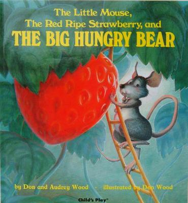 The Little Mouse, the Red Ripe Strawberry and the Big Hungry Bear - Child's Play Library (Board book)