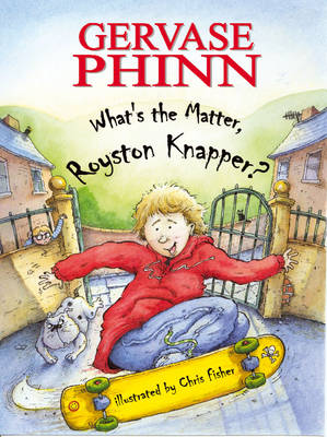 What's the Matter, Royston Knapper? - Child's Play Library - First Chapter Books (Hardback)