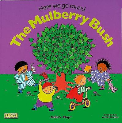 Here We Go Round the Mulberry Bush - Classic Books with Holes Soft Cover (Paperback)