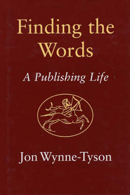 Finding the Words: A Publishing Life (Hardback)