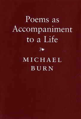 Poems as Accompaniment to a Life (Hardback)