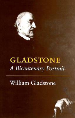 Gladstone: A Bicentenary Portrait (Hardback)