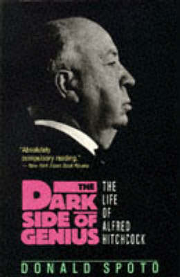 The Dark Side Of Genius: The Life of Alfred Hitchcock (Paperback)