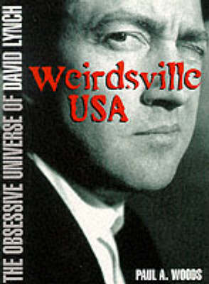 Weirdsville USA: The Obsessive Universe of David Lynch (Paperback)