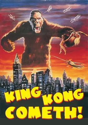 King Kong Cometh: (Paperback)