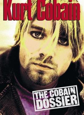 The Cobain Dossier: The Cobain Dossier (Paperback)