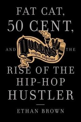 Fat Cat, 50 Cent And The Rise Of The Hip-hop Hustler (Paperback)