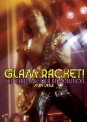 Glam Racket! the Glam/Glitter Revolution (Paperback)
