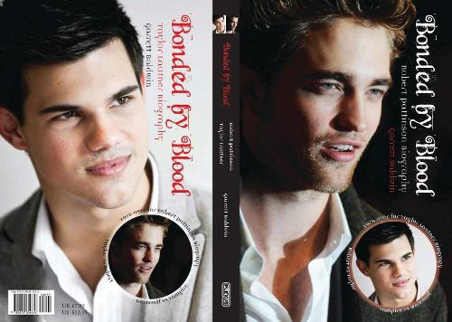 Bonded By Blood: The Robert Pattinson & Taylor Lautner Biography (Paperback)