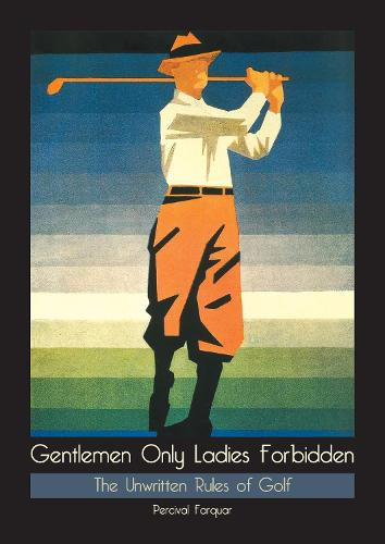 Gentlemen Only, Ladies Forbidden (Paperback)
