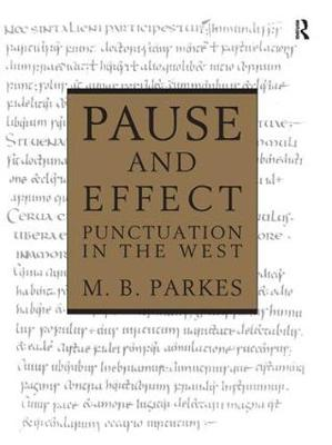 Pause and Effect: An Introduction to the History of Punctuation in the West (Hardback)