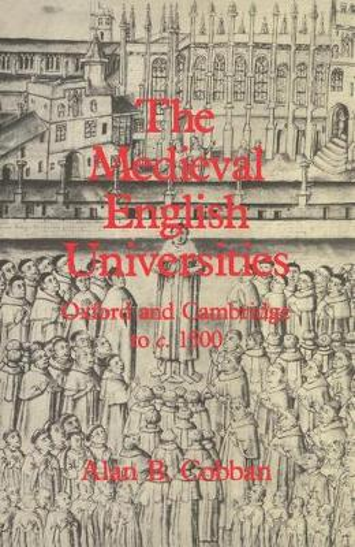 The Medieval English Universities: Oxford and Cambridge to c. 1500 (Hardback)