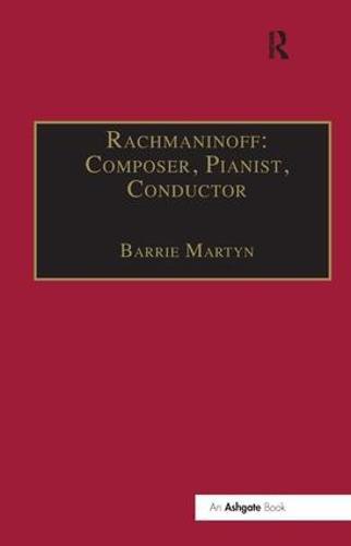 Rachmaninoff: Composer, Pianist, Conductor (Hardback)