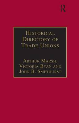 Historical Directory of Trade Unions: Volume 4, Including Unions in Cotton, Wood and Worsted, Linen and Jute, Silk, Elastic Web, Lace and Net, Hosiery and Knitwear, Textile Finishing, Tailors and Garment Workers, Hat and Cap, Carpets and Textile Engineering (Hardback)