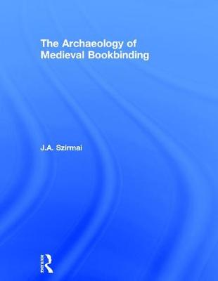 The Archaeology of Medieval Bookbinding (Hardback)