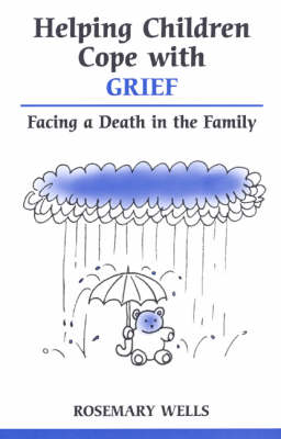 Helping Children Cope with Grief: Facing a Death in the Family - Overcoming common problems (Paperback)