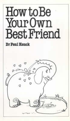 How to be Your Own Best Friend - Overcoming common problems (Paperback)