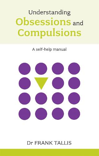 Understanding Obsessions and Compulsions - Overcoming common problems (Paperback)