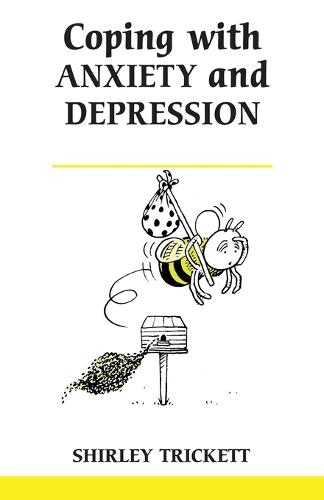 Coping with Anxiety and Depression - Overcoming Common Problems S. (Paperback)