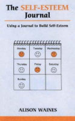 The Self-esteem Journal: Using a Journal to Build Self-esteem (Paperback)