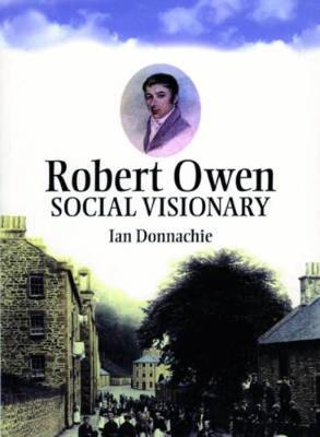 Robert Owen: Owen of New Lanark and New Harmony (Paperback)