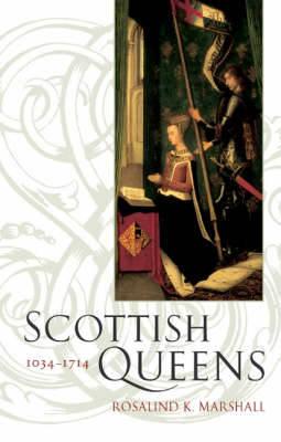 Scottish Queens 1034-1714 (Paperback)