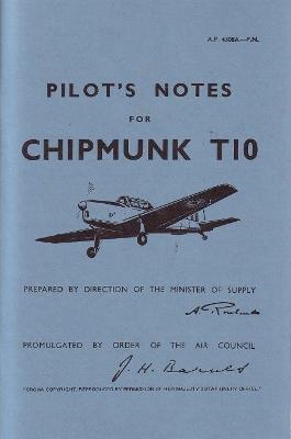 Pilot's Notes for Chipmunk T10: De Havilland Chipmunk T10 - Pilot's Notes (Paperback)
