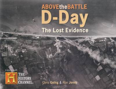 D-day: The Lost Evidence - Above the Battle S. (Hardback)