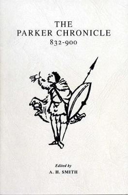 The Parker Chronicle: 832-900 - Exeter Medieval Texts and Studies (Paperback)