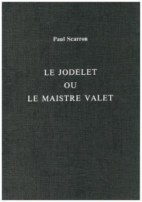 Jodelet ou le Maistre Valet - Exeter French Texts Series 16, No 6 (Paperback)
